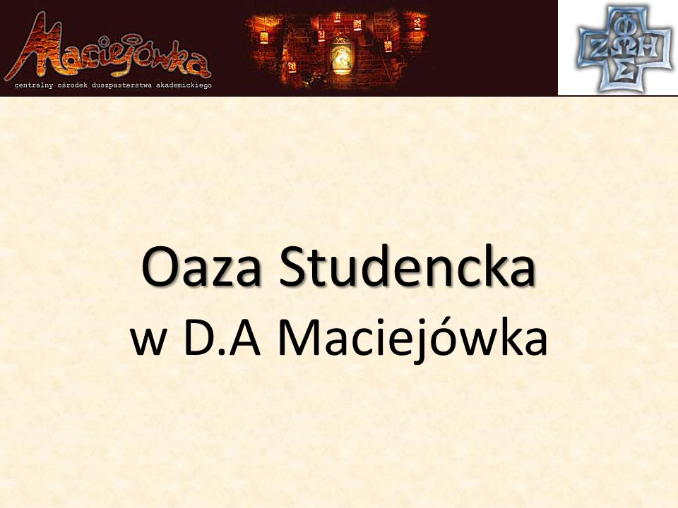 Oaza Studencka Oaza Studencka w D.A Maciejówka