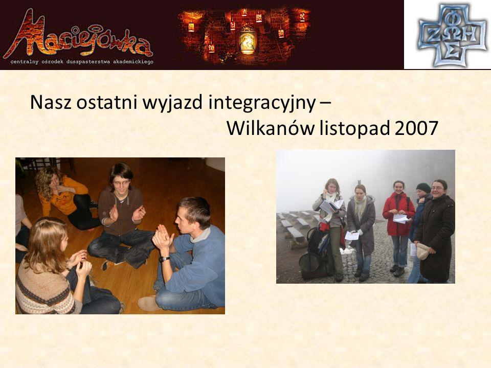 Nasz ostatni wyjazd integracyjny – Wilkanów listopad 2007