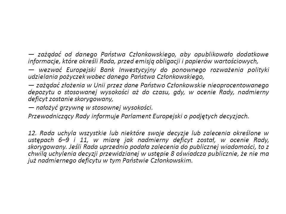 — zażądać od danego Państwa Członkowskiego, aby opublikowało dodatkowe informacje, które określi Rada, przed emisją obligacji i papierów wartościowych