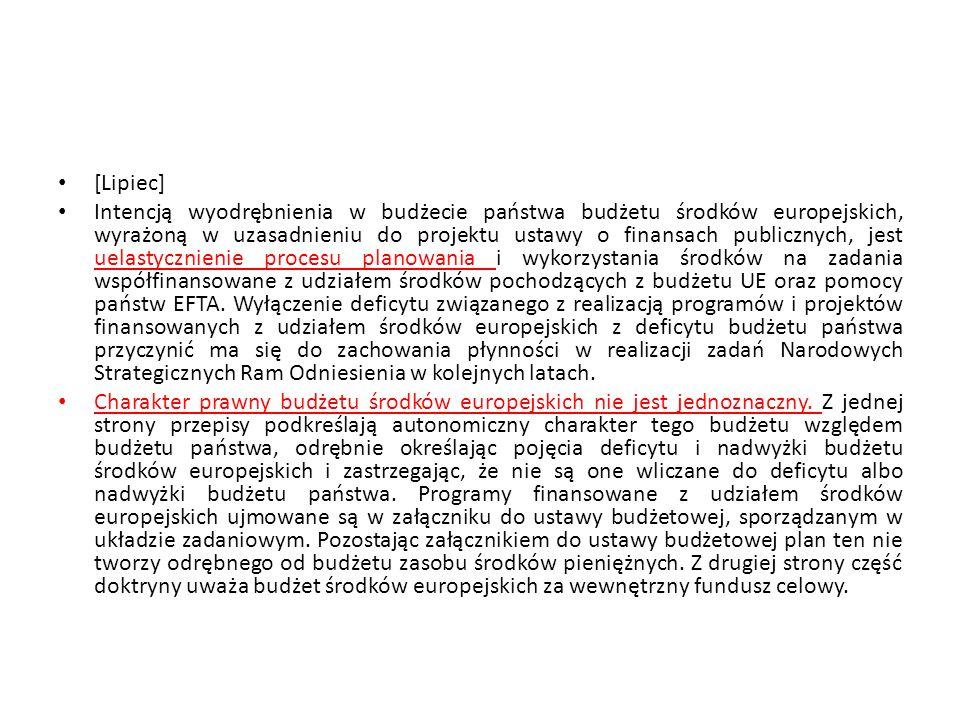 [Lipiec] Intencją wyodrębnienia w budżecie państwa budżetu środków europejskich, wyrażoną w uzasadnieniu do projektu ustawy o finansach publicznych, j