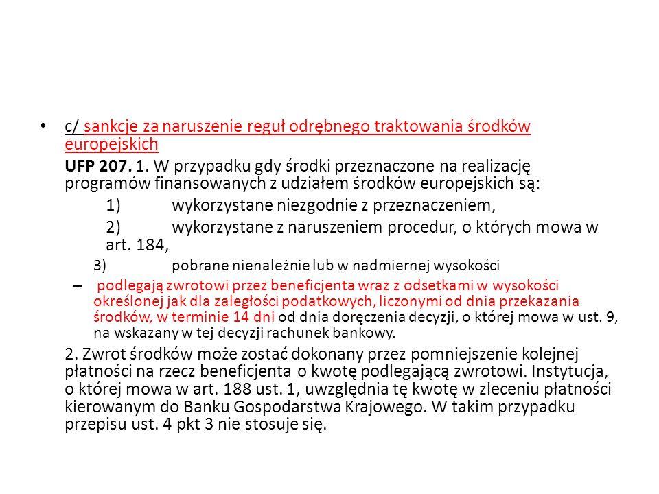c/ sankcje za naruszenie reguł odrębnego traktowania środków europejskich UFP 207. 1. W przypadku gdy środki przeznaczone na realizację programów fina