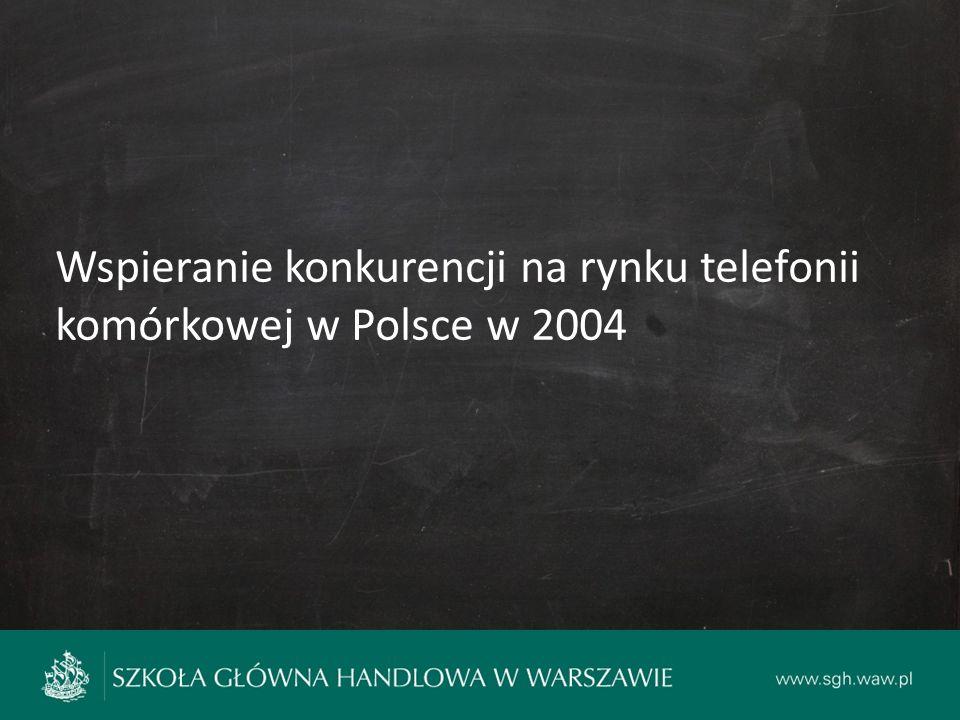Wspieranie konkurencji na rynku telefonii komórkowej w Polsce w 2004
