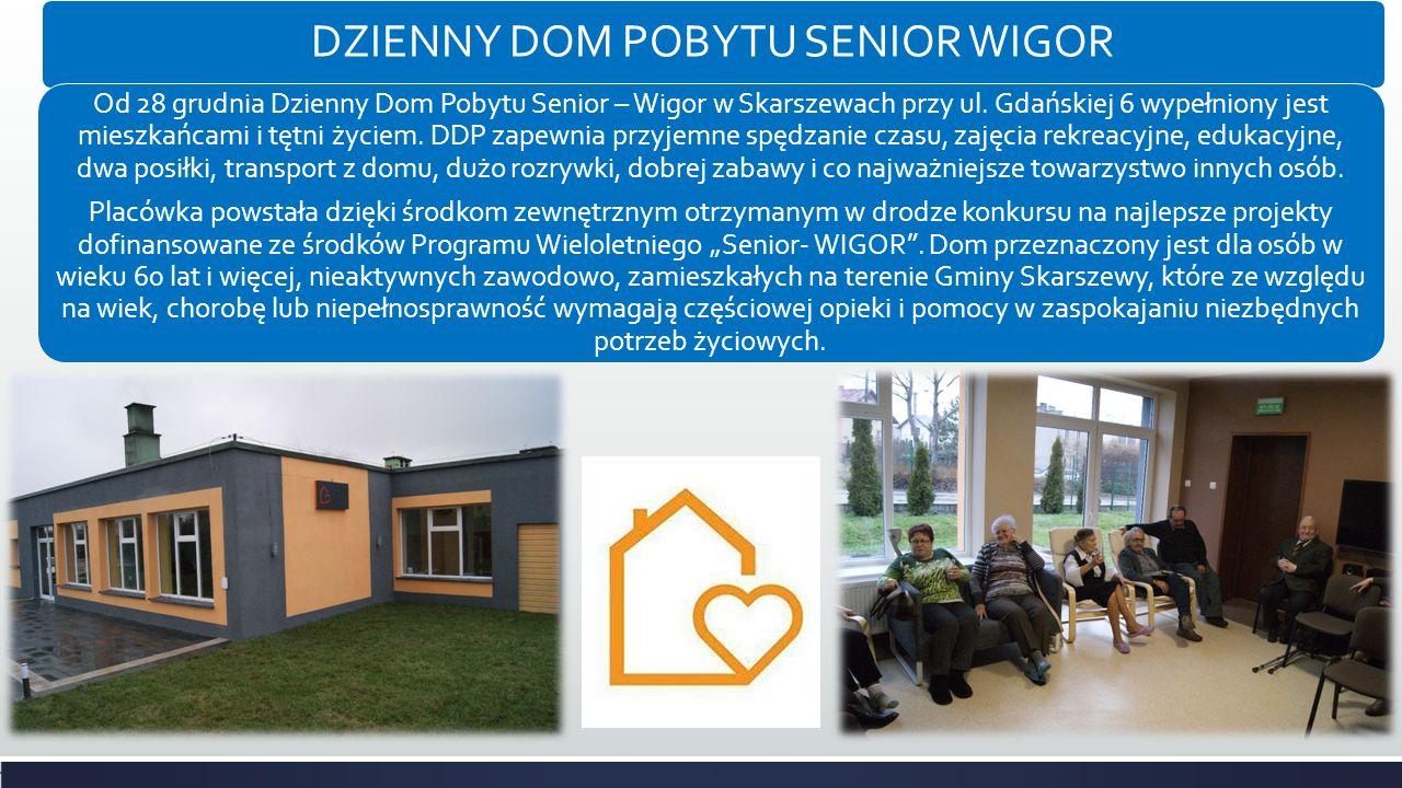 DZIENNY DOM POBYTU SENIOR WIGOR Od 28 grudnia Dzienny Dom Pobytu Senior – Wigor w Skarszewach przy ul.