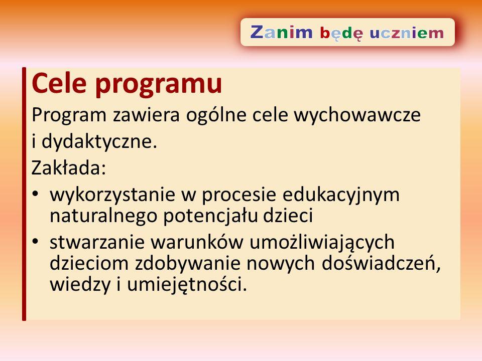 Cele programu Program zawiera ogólne cele wychowawcze i dydaktyczne.