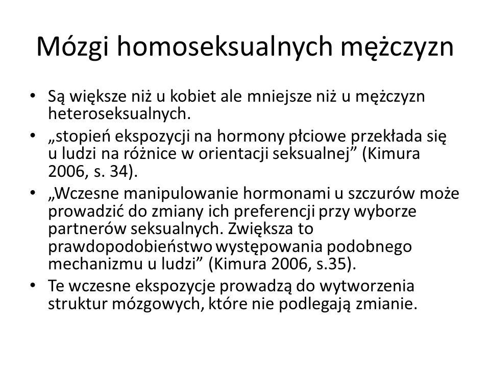 """Mózgi homoseksualnych mężczyzn Są większe niż u kobiet ale mniejsze niż u mężczyzn heteroseksualnych. """"stopień ekspozycji na hormony płciowe przekłada"""