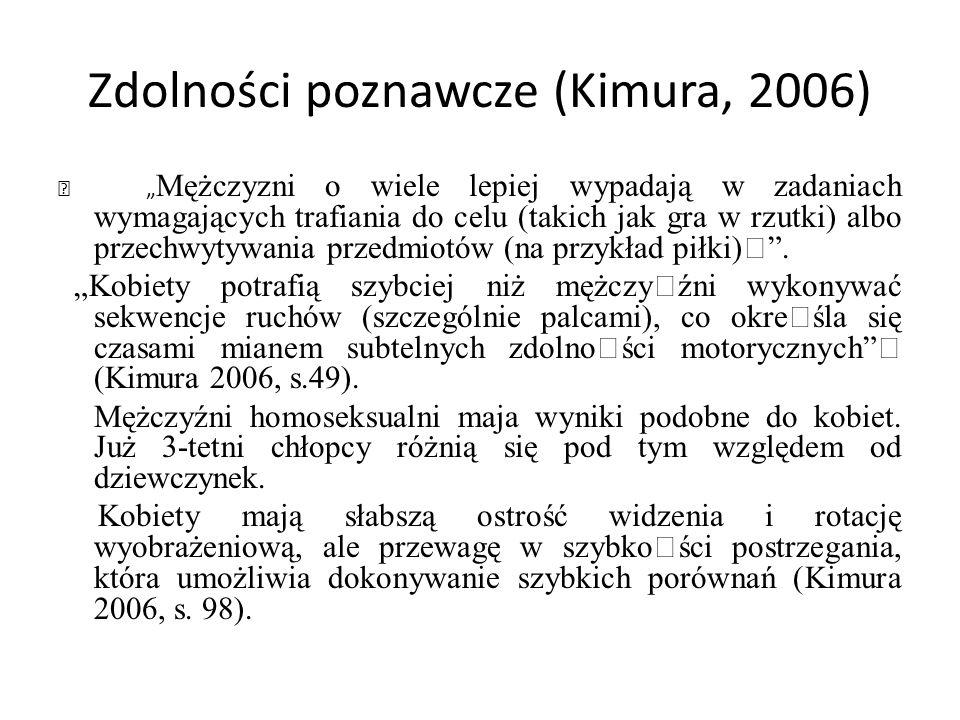 """Zdolności poznawcze (Kimura, 2006) """" """" Mężczyzni o wiele lepiej wypadają w zadaniach wymagających trafiania do celu (takich jak gra w rzutki) albo prz"""