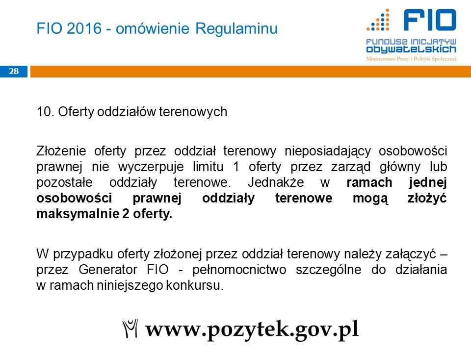 FIO 2016 - omówienie Regulaminu 10. Oferty oddziałów terenowych Złożenie oferty przez oddział terenowy nieposiadający osobowości prawnej nie wyczerpuj