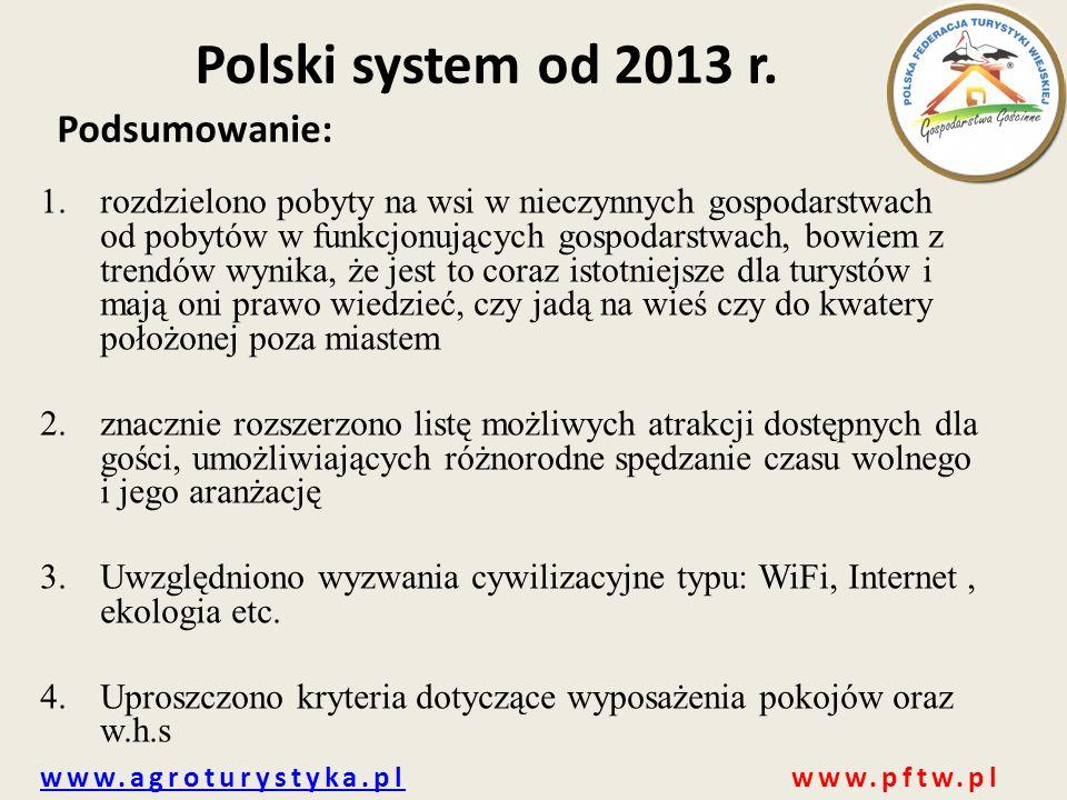 www.agroturystyka.plwww.agroturystyka.pl www.pftw.pl Polski system od 2013 r. 1.rozdzielono pobyty na wsi w nieczynnych gospodarstwach od pobytów w fu