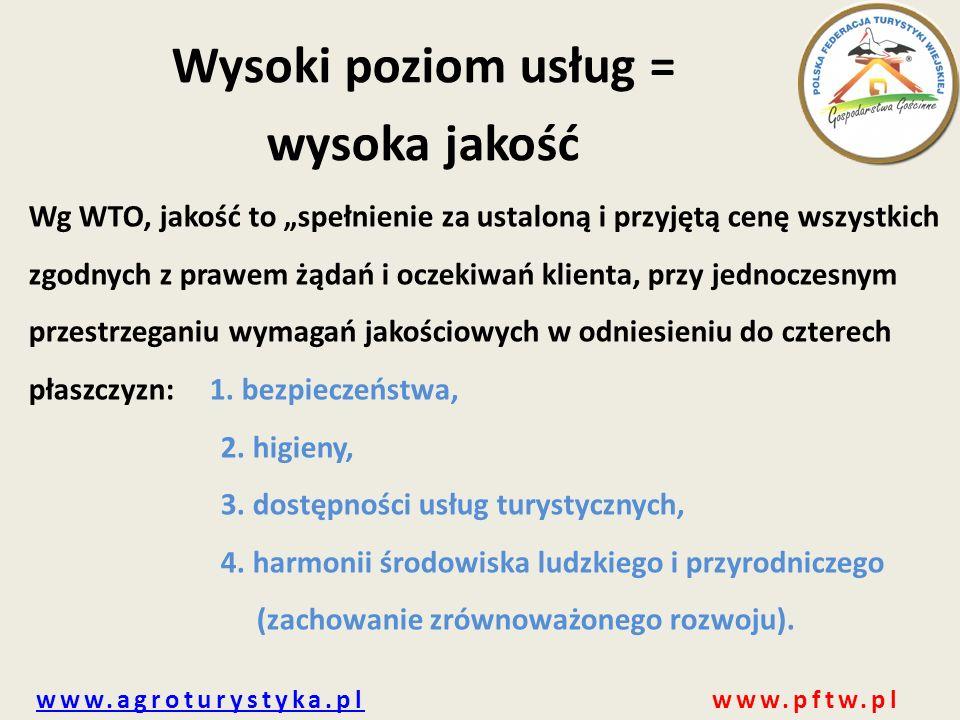 www.agroturystyka.plwww.agroturystyka.pl www.pftw.pl 7.wizyta inspektora jest dla kwaterodawcy dobrą formą szkolenia, gdyż dowiaduje się na jakie elementy musi zwrócić uwagę, aby sprostać oczekiwaniom gości, 8.turysta wie, czego może oczekiwać w obiekcie o danej kategorii, w przypadku wyższej kategorii, wyższa cena nie odstrasza klienta, gdyż wie on, że płaci za lepszą jakość.
