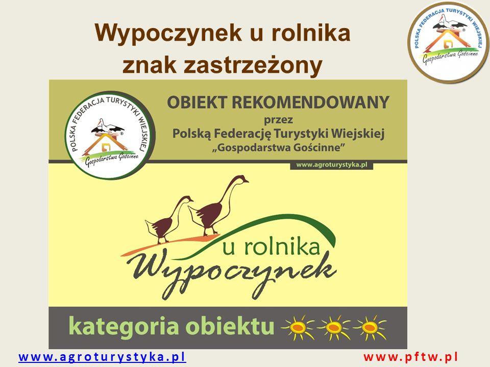 www.agroturystyka.plwww.agroturystyka.pl www.pftw.pl Wypoczynek u rolnika znak zastrzeżony