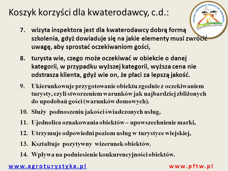 www.agroturystyka.plwww.agroturystyka.pl www.pftw.pl 7.wizyta inspektora jest dla kwaterodawcy dobrą formą szkolenia, gdyż dowiaduje się na jakie elem