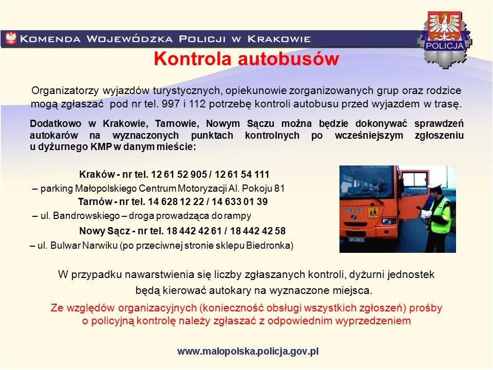 Kontrola autobusów Organizatorzy wyjazdów turystycznych, opiekunowie zorganizowanych grup oraz rodzice mogą zgłaszać pod nr tel. 997 i 112 potrzebę ko