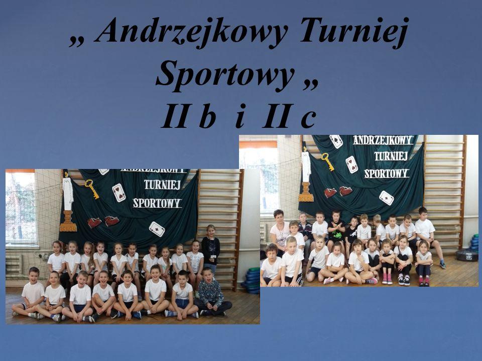 """{ """" Andrzejkowy Turniej Sportowy """" II b i II c"""