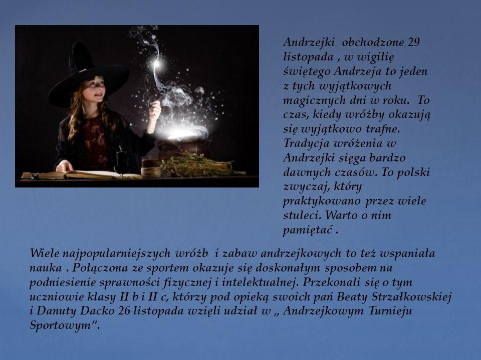 Andrzejki obchodzone 29 listopada, w wigilię świętego Andrzeja to jeden z tych wyjątkowych magicznych dni w roku.