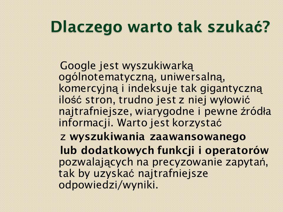 """Wyszukiwanie wyra ż e ń Ca łą fraz ę, zdanie, ci ą g s ł ów umieszczamy w cudzys ł owie """"........ W wynikach wyszukiwania otrzymujemy linki tylko do tych stron, na których wyst ę puje ca ł a poszukiwana fraza."""