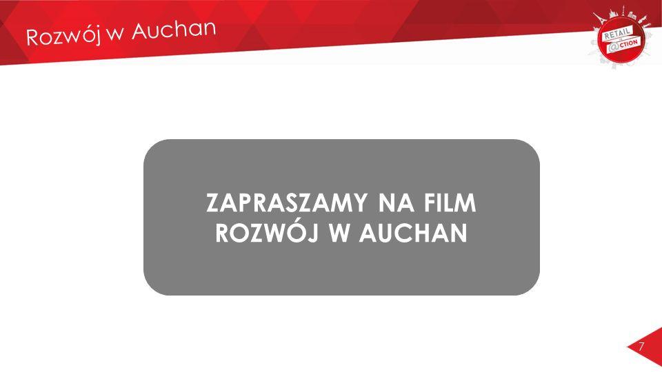 7 Rozwój w Auchan ZAPRASZAMY NA FILM ROZWÓJ W AUCHAN