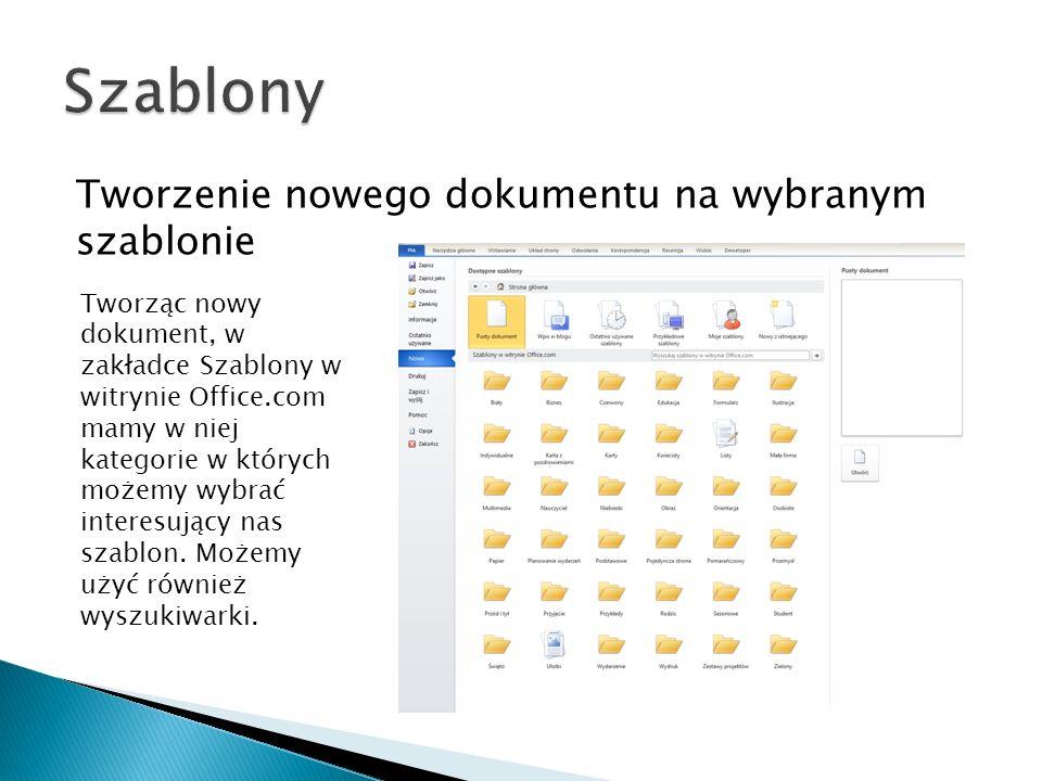 Tworzenie nowego dokumentu na wybranym szablonie Tworząc nowy dokument, w zakładce Szablony w witrynie Office.com mamy w niej kategorie w których może