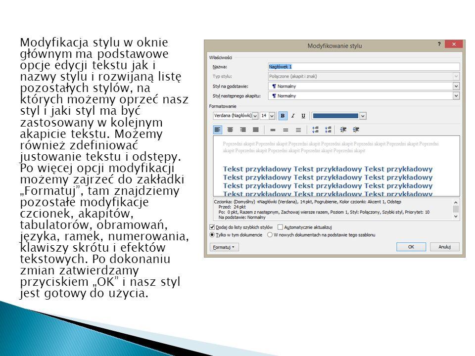 Modyfikacja stylu w oknie głównym ma podstawowe opcje edycji tekstu jak i nazwy stylu i rozwijaną listę pozostałych stylów, na których możemy oprzeć n