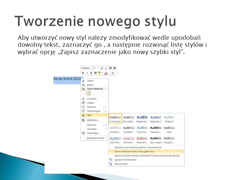 """Aby utworzyć nowy styl należy zmodyfikować wedle upodobań dowolny tekst, zaznaczyć go, a następnie rozwinąć listę stylów i wybrać opcję """"Zapisz zaznac"""