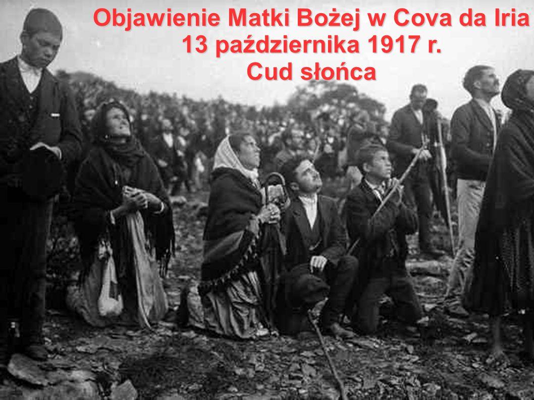 Objawienie Matki Bożej w Cova da Iria 13 października 1917 r. Cud słońca