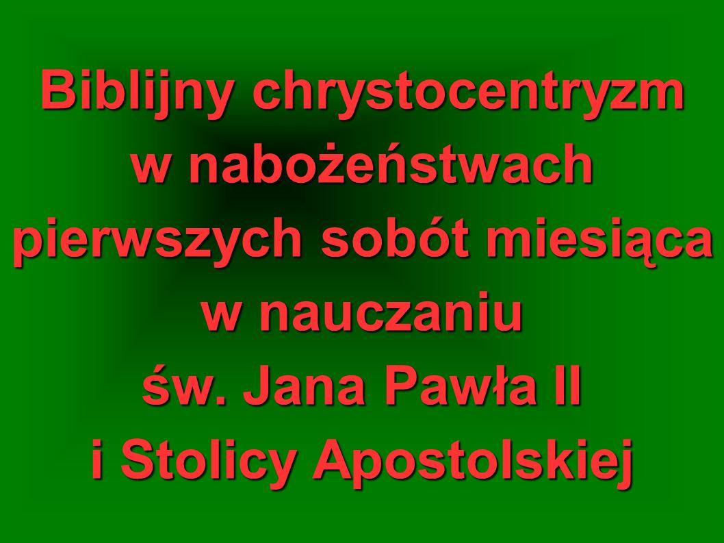 Biblijny chrystocentryzm w nabożeństwach pierwszych sobót miesiąca w nauczaniu św.