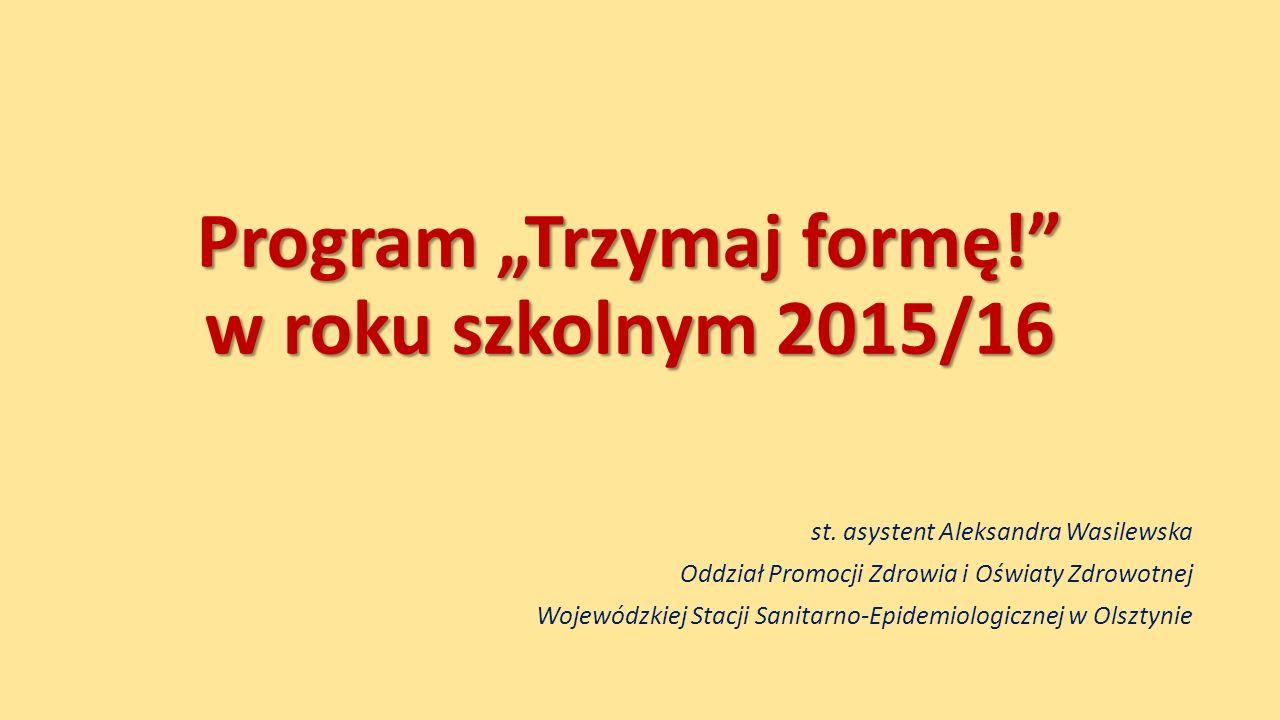 """Program """"Trzymaj formę! w roku szkolnym 2015/16 st."""