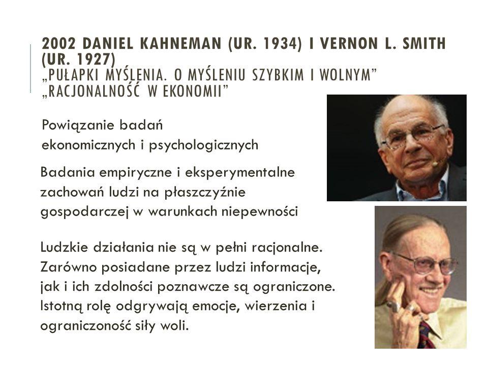 2002 DANIEL KAHNEMAN (UR. 1934) I VERNON L. SMITH (UR.