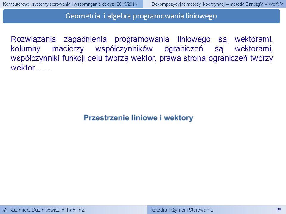 Katedra Inżynierii Sterowania Komputerowe systemy sterowania i wspomagania decyzji 2015/2016 © Kazimierz Duzinkiewicz, dr hab. inż. 28 Dekompozycyjne
