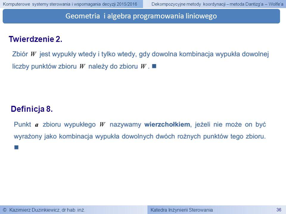 Katedra Inżynierii Sterowania Komputerowe systemy sterowania i wspomagania decyzji 2015/2016 © Kazimierz Duzinkiewicz, dr hab. inż. 36 Dekompozycyjne