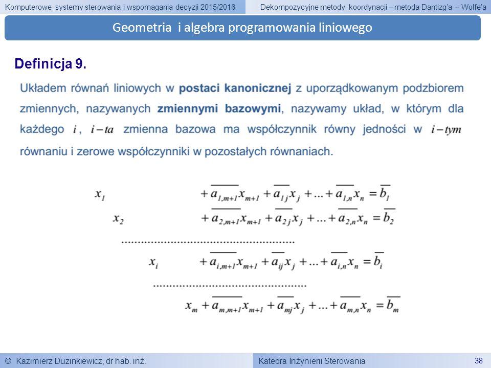 Katedra Inżynierii Sterowania Komputerowe systemy sterowania i wspomagania decyzji 2015/2016 © Kazimierz Duzinkiewicz, dr hab. inż. 38 Dekompozycyjne