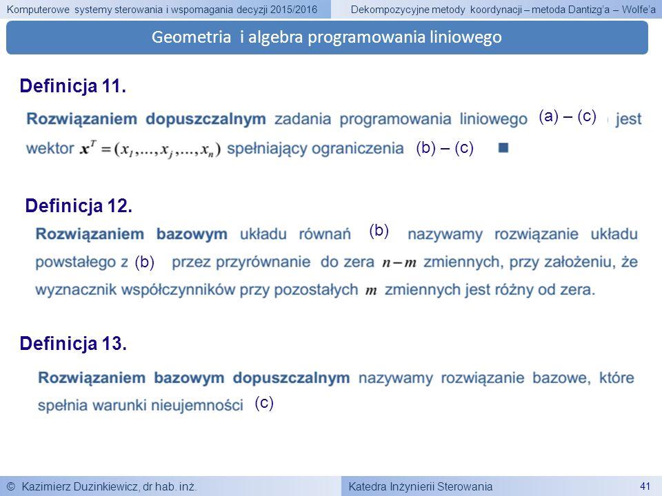 Katedra Inżynierii Sterowania Komputerowe systemy sterowania i wspomagania decyzji 2015/2016 © Kazimierz Duzinkiewicz, dr hab. inż. 41 Dekompozycyjne