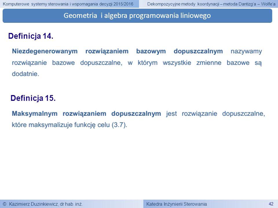 Katedra Inżynierii Sterowania Komputerowe systemy sterowania i wspomagania decyzji 2015/2016 © Kazimierz Duzinkiewicz, dr hab. inż. 42 Dekompozycyjne