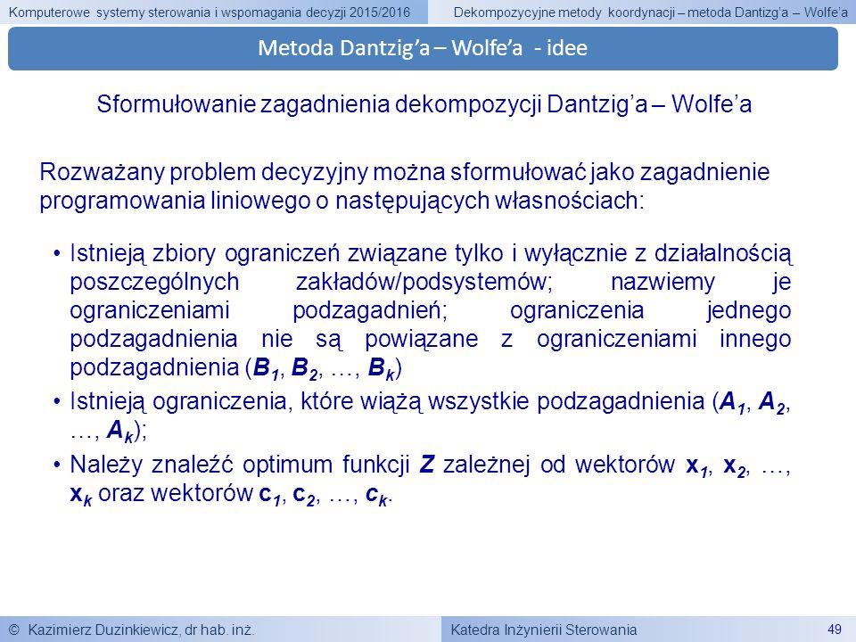 Katedra Inżynierii Sterowania Komputerowe systemy sterowania i wspomagania decyzji 2015/2016 © Kazimierz Duzinkiewicz, dr hab. inż. 49 Dekompozycyjne