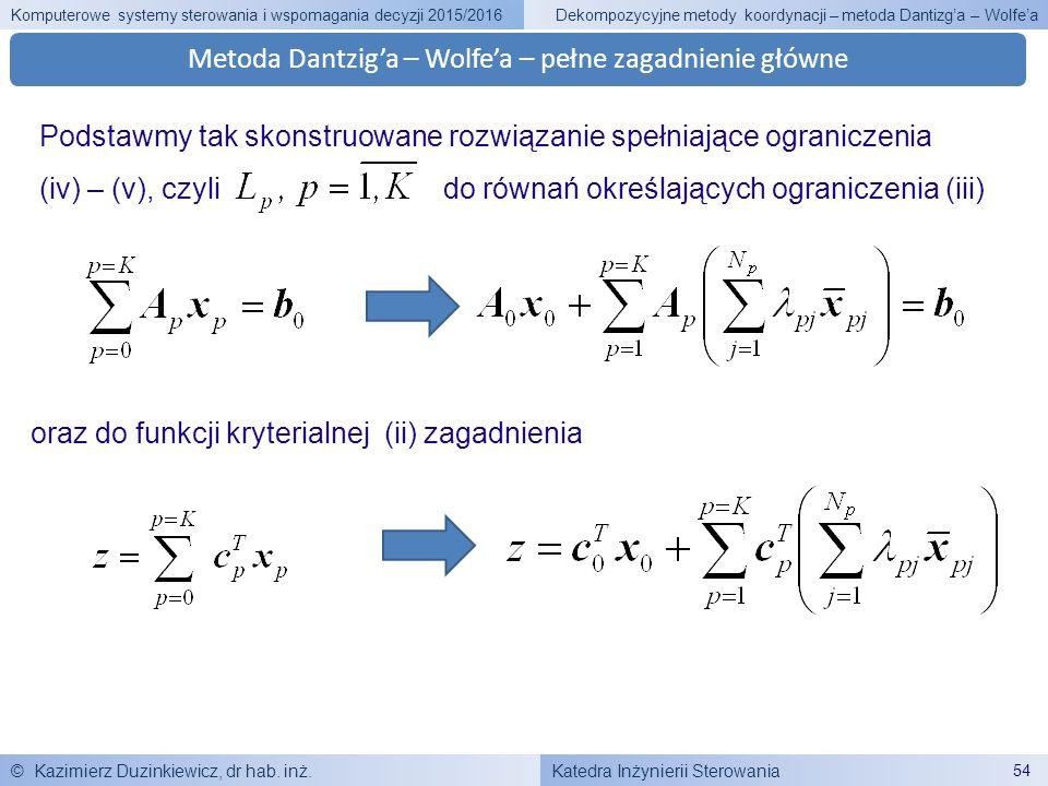 Katedra Inżynierii Sterowania Komputerowe systemy sterowania i wspomagania decyzji 2015/2016 © Kazimierz Duzinkiewicz, dr hab. inż. 54 Dekompozycyjne