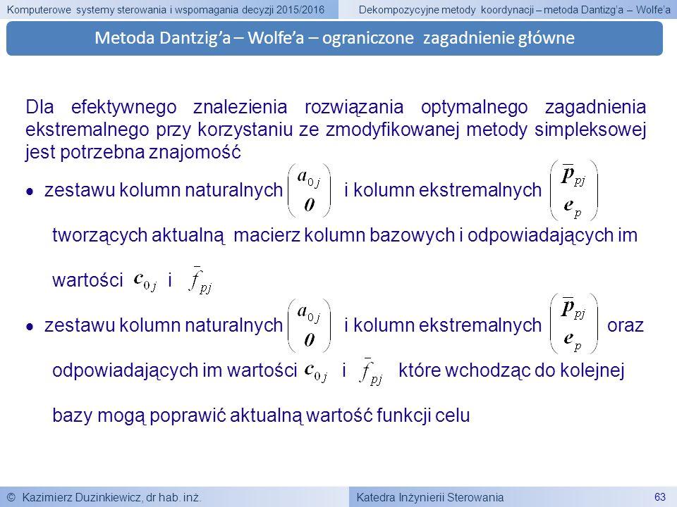 Katedra Inżynierii Sterowania Komputerowe systemy sterowania i wspomagania decyzji 2015/2016 © Kazimierz Duzinkiewicz, dr hab. inż. 63 Dekompozycyjne