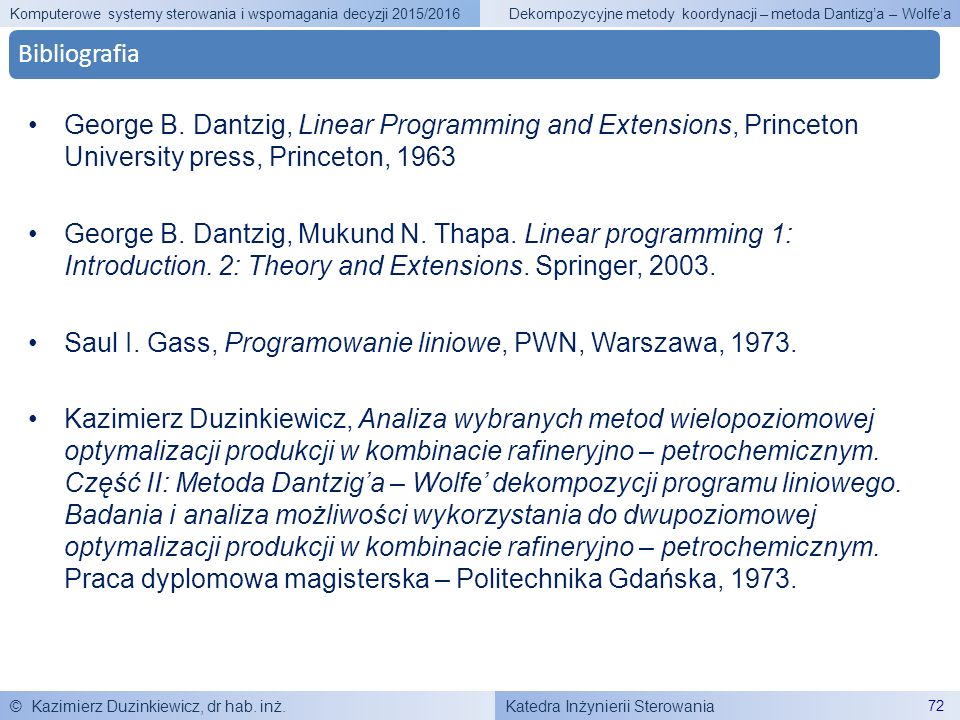 Katedra Inżynierii Sterowania Komputerowe systemy sterowania i wspomagania decyzji 2015/2016 © Kazimierz Duzinkiewicz, dr hab. inż. 72 Dekompozycyjne