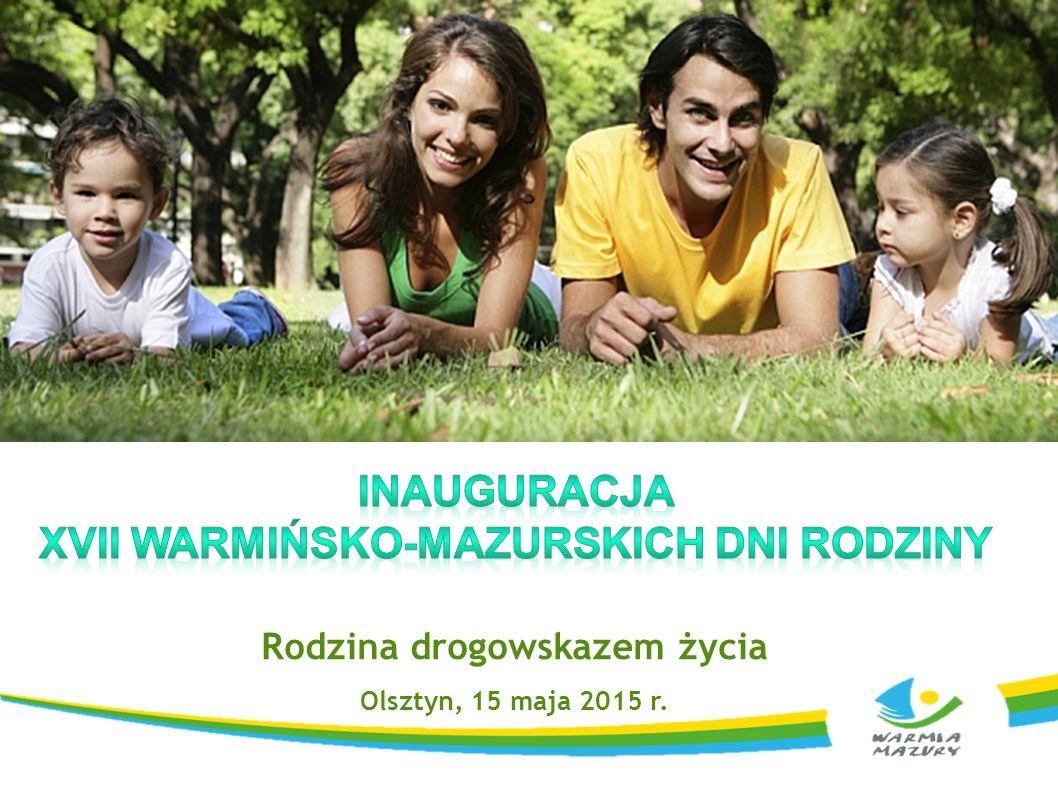Rodzina drogowskazem życia Olsztyn, 15 maja 2015 r.