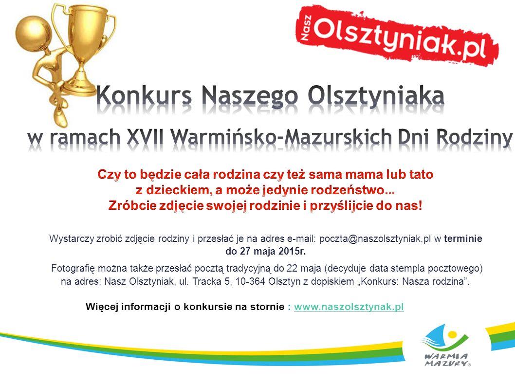 Wystarczy zrobić zdjęcie rodziny i przesłać je na adres e-mail: poczta@naszolsztyniak.pl w terminie do 27 maja 2015r.