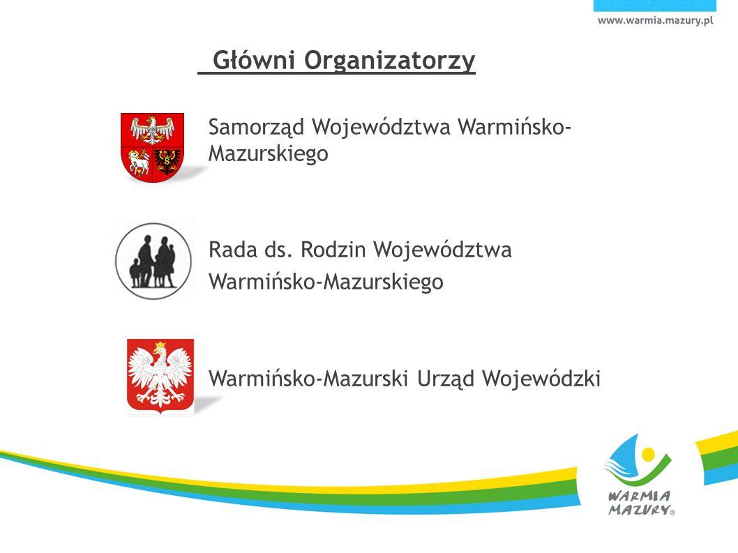 3 Główni Organizatorzy Samorząd Województwa Warmińsko- Mazurskiego Rada ds.