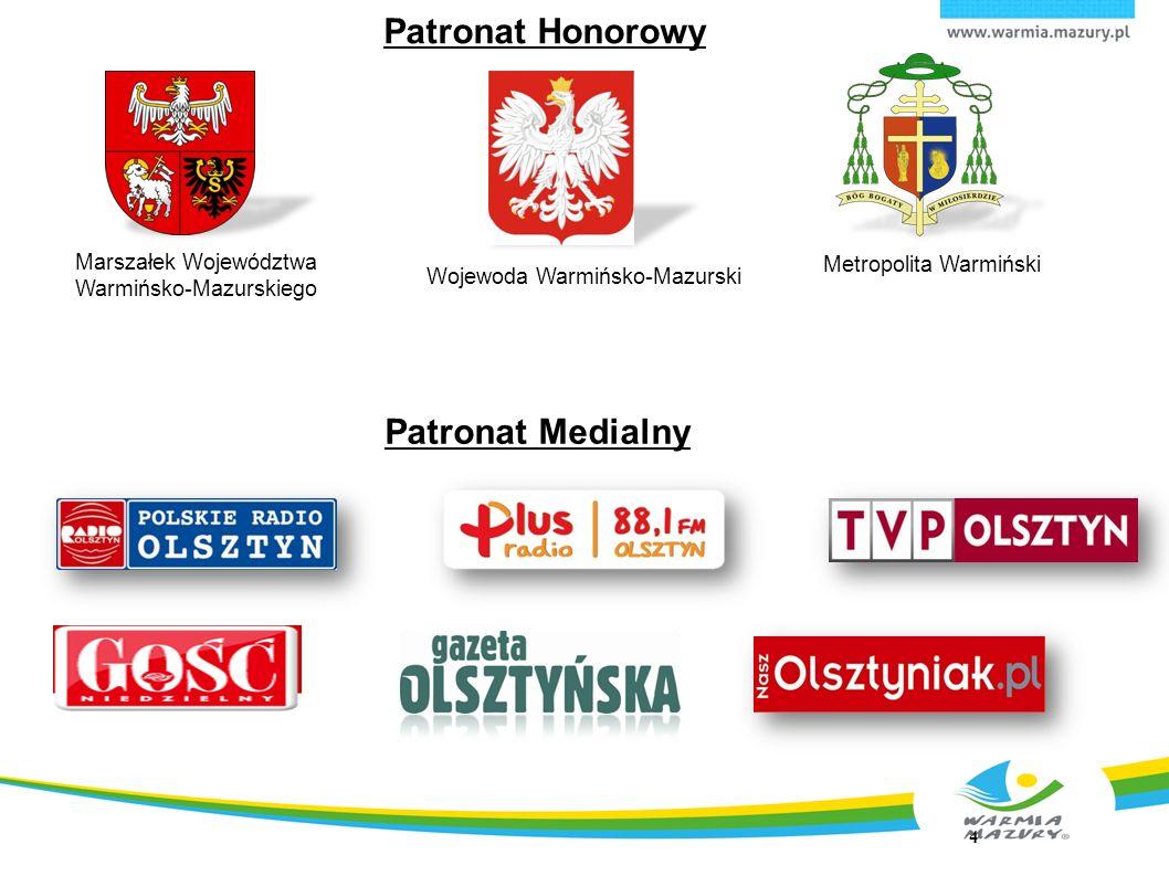 4 Patronat Medialny Marszałek Województwa Warmińsko-Mazurskiego Metropolita Warmiński Wojewoda Warmińsko-Mazurski Patronat Honorowy