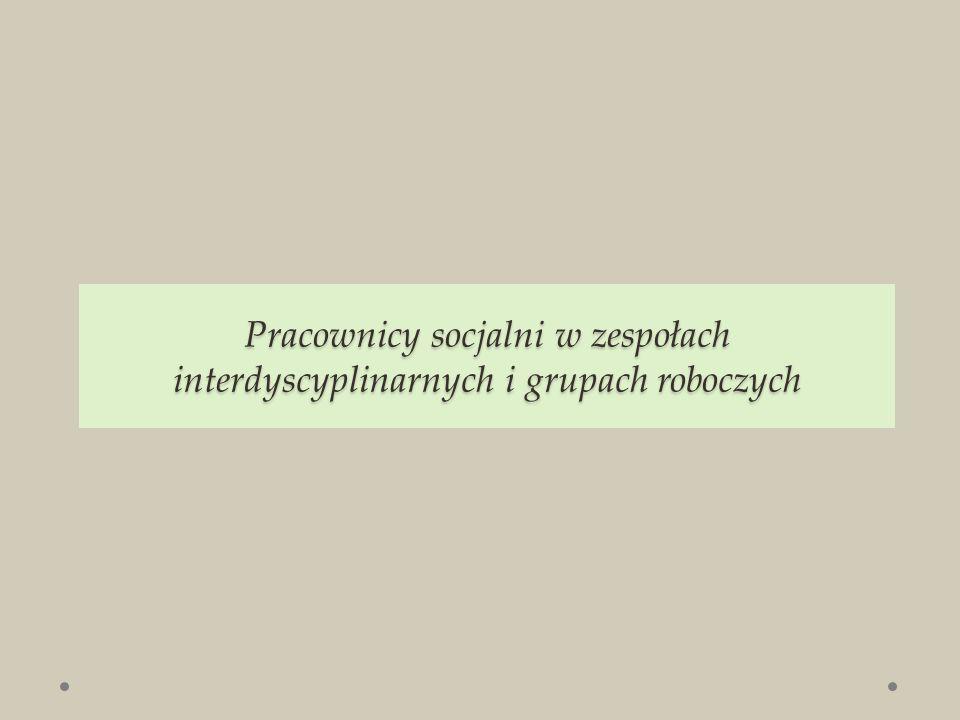 Pracownicy socjalni w zespołach interdyscyplinarnych i grupach roboczych