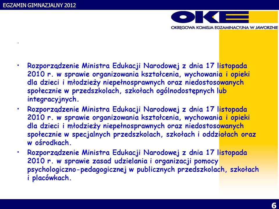 EGZAMIN GIMNAZJALNY 2012 6. Rozporządzenie Ministra Edukacji Narodowej z dnia 17 listopada 2010 r.
