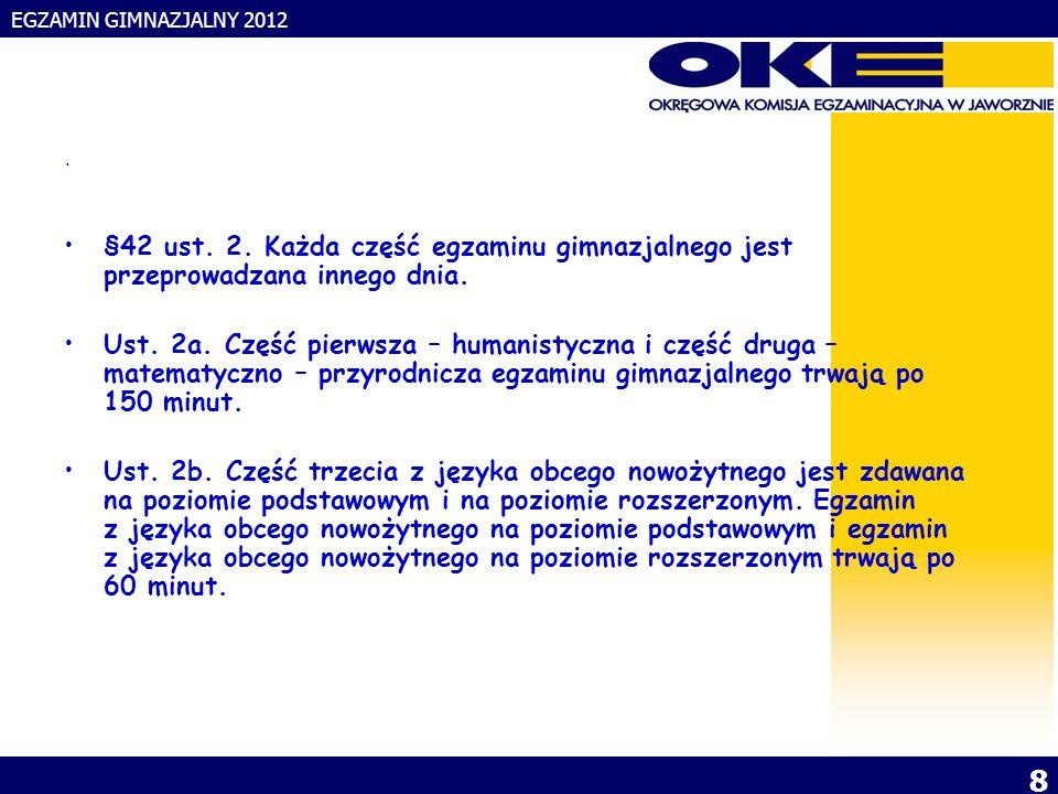 EGZAMIN GIMNAZJALNY 2012 9 Egzamin z języka obcego § 42 ust.