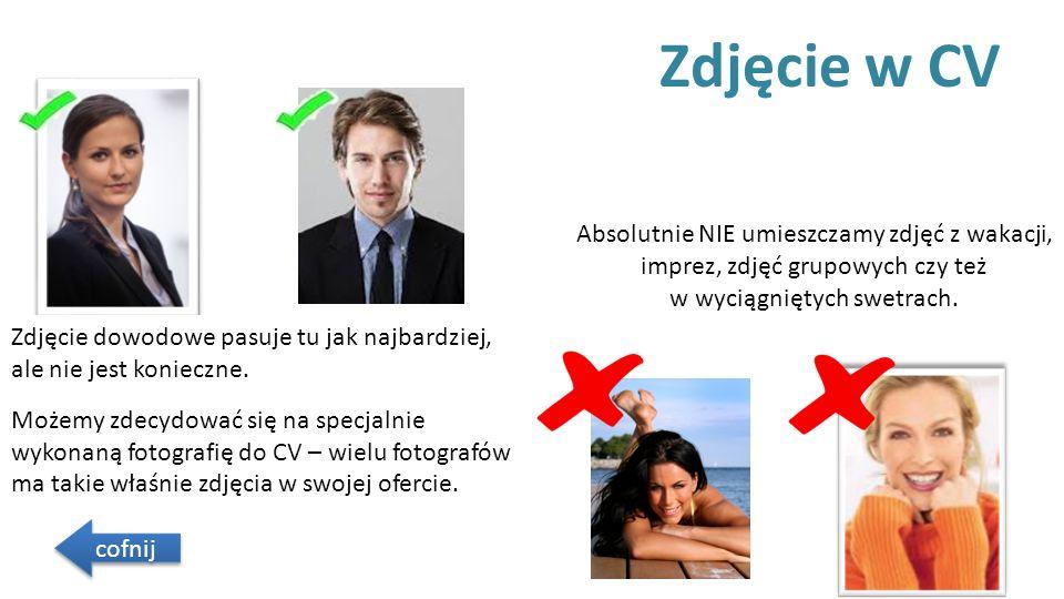 Zdjęcie w CV Zdjęcie dowodowe pasuje tu jak najbardziej, ale nie jest konieczne.
