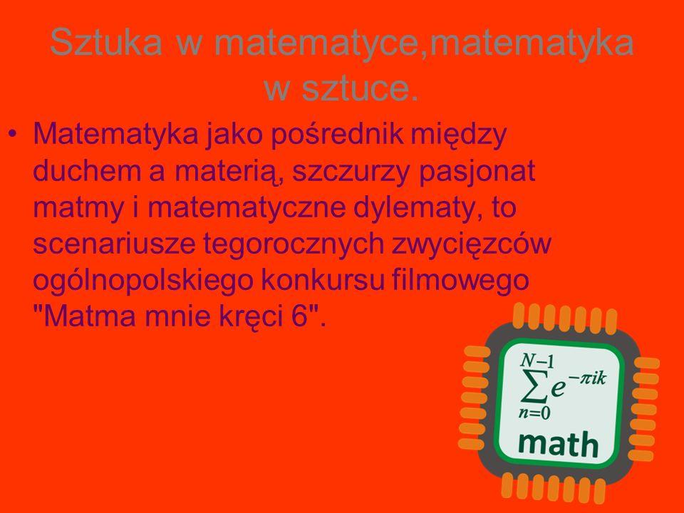 Sztuka w matematyce,matematyka w sztuce. Matematyka jako pośrednik między duchem a materią, szczurzy pasjonat matmy i matematyczne dylematy, to scenar