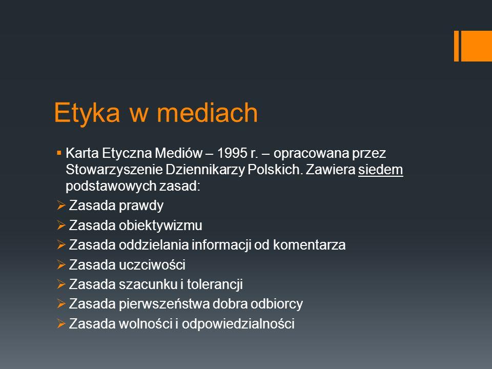 Etyka w mediach  Karta Etyczna Mediów – 1995 r.