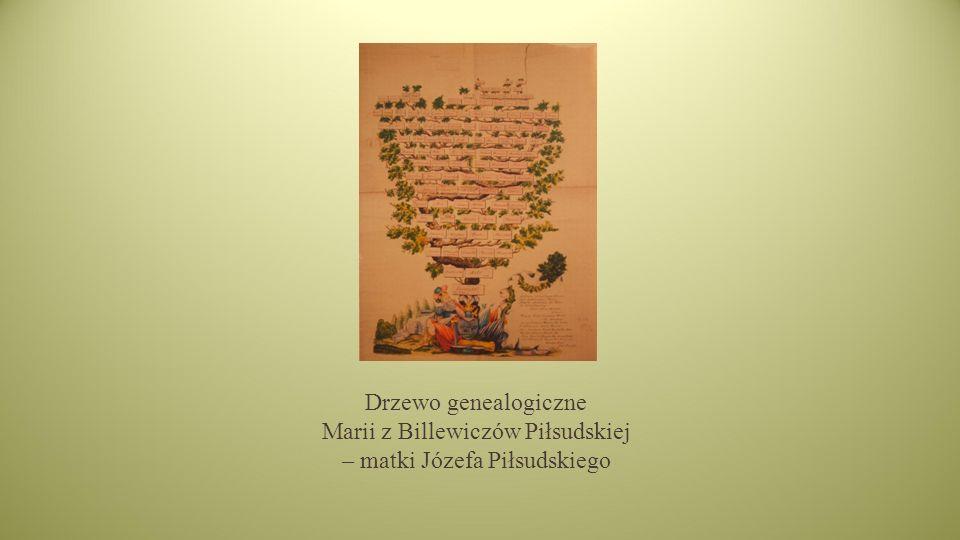 Drzewo genealogiczne Marii z Billewiczów Piłsudskiej – matki Józefa Piłsudskiego