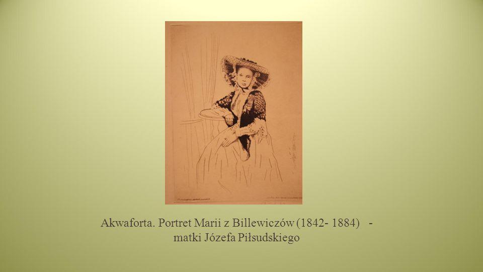 Akwaforta. Portret Marii z Billewiczów (1842- 1884) - matki Józefa Piłsudskiego