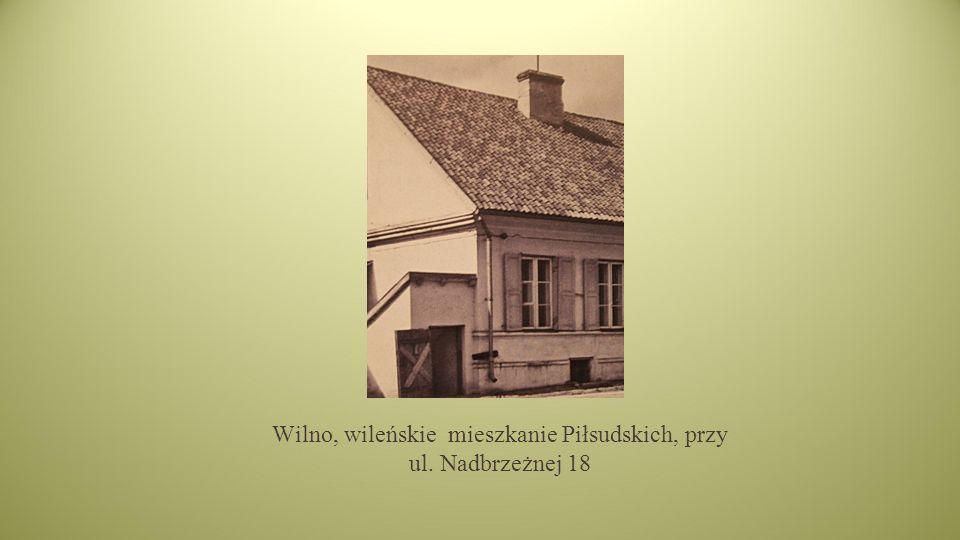 Wilno, wileńskie mieszkanie Piłsudskich, przy ul. Nadbrzeżnej 18