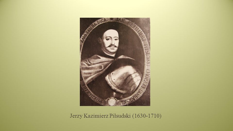 Jerzy Kazimierz Piłsudski (1630-1710)